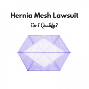 lawsuit qualifications for hernia mesh