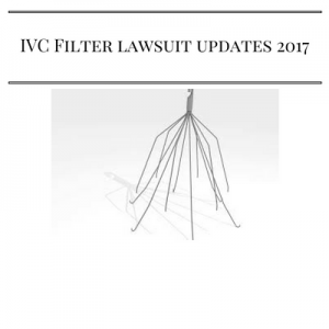 ivc filter lawsuit updates 2017